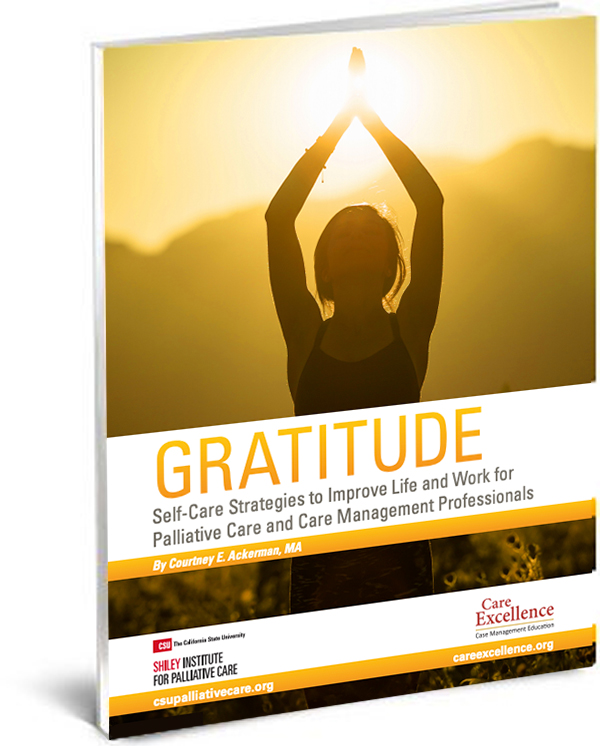 Gratitude: Self-Care Strategies to Improve Life and Work for Palliative Care and Care Management Professionals